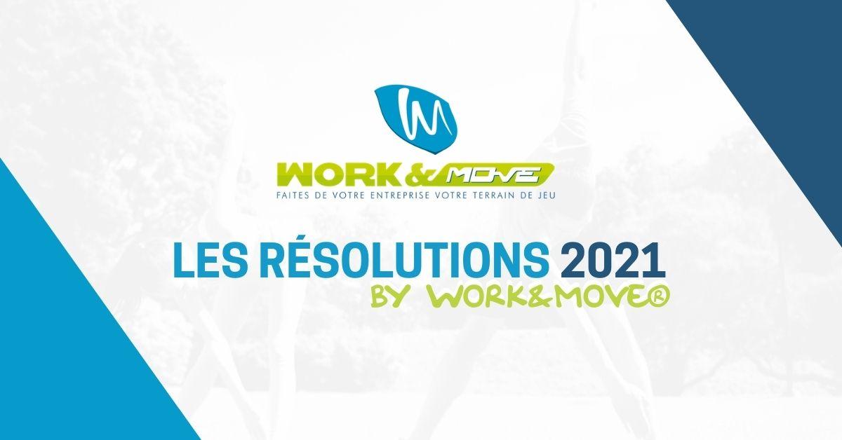 Les résolutions 2021 by WORK&MOVE®